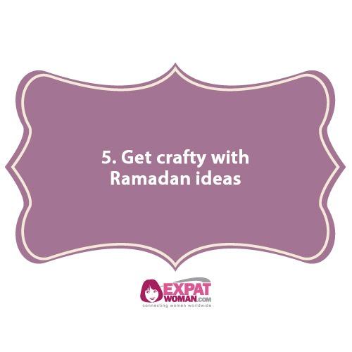 5. Get crafty with Ramadan ideas