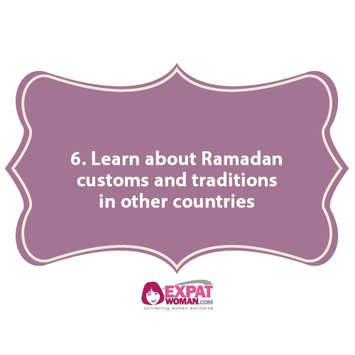 6. Learn about Ramadan customs and traditions in other countries