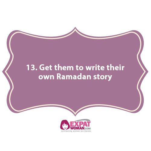 13. Get them to write their own Ramadan story