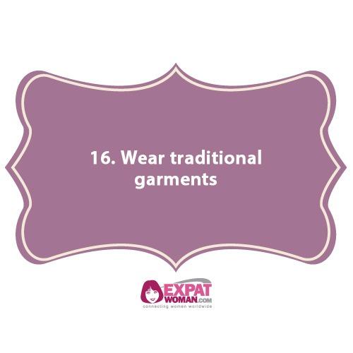 16. Wear traditional garments