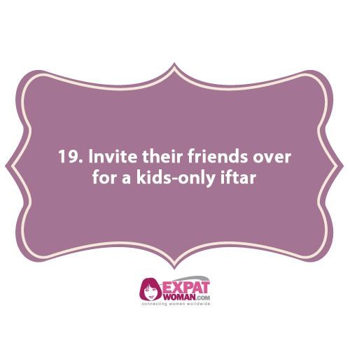 19. Invite their friends over for a kids-only iftar