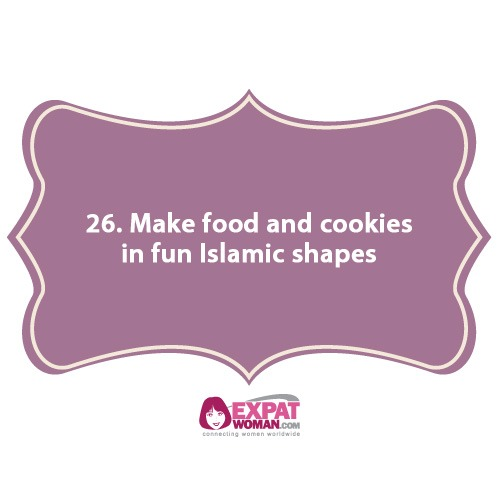 26. Make food and cookies in fun Islamic shapes