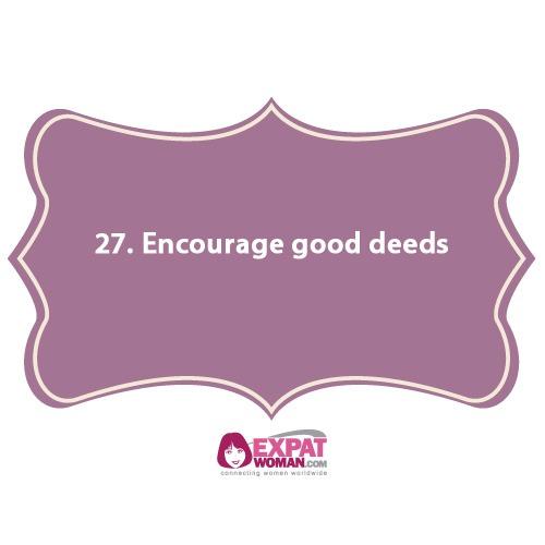 27. Encourage good deeds