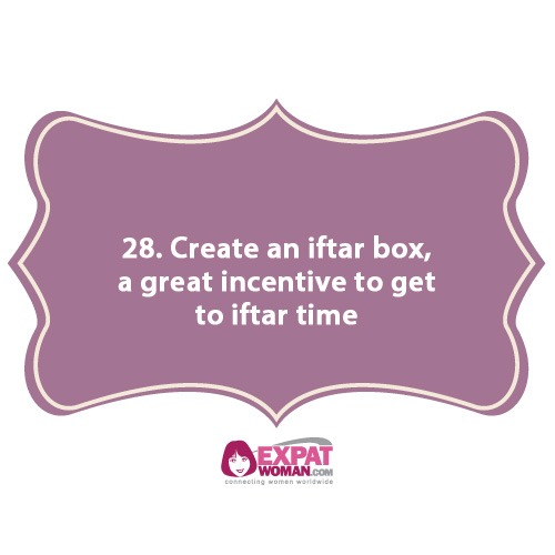 28. Create an iftar box, a great incentive to get to iftar time