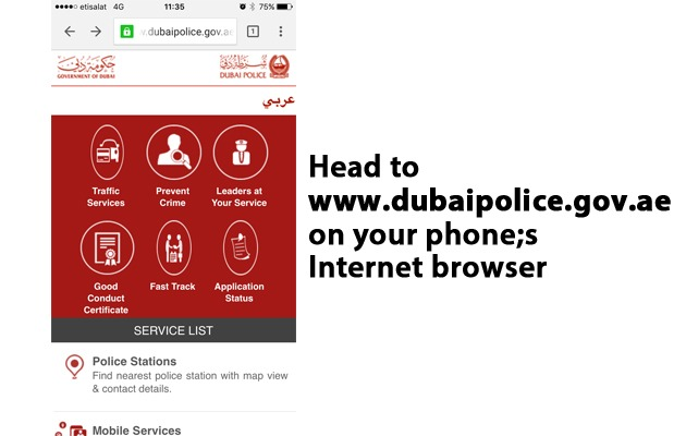 Head to www.dubaipolice.gov.ae on your smartphone...