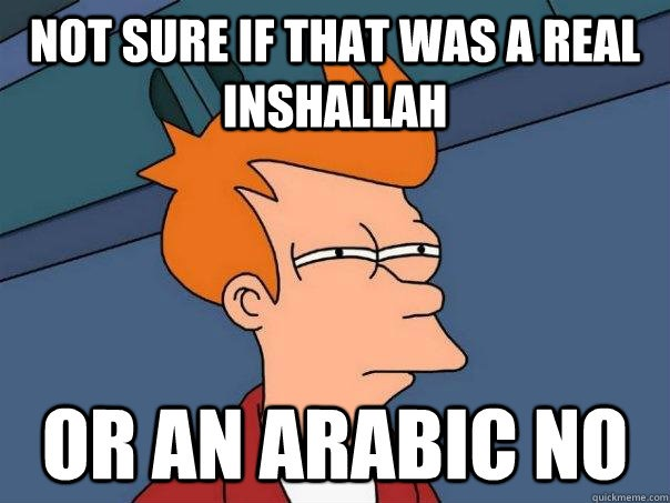 'Inshallah' means if God wills it