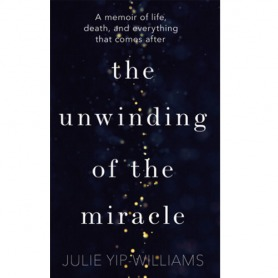 The Unwinding of the Miracle Julie Yip-Williams