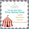 A Spring Camp Full of Circus Activities